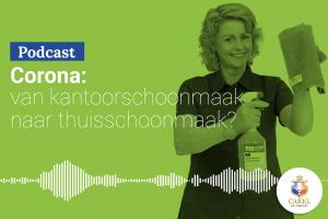 Podcast - corona: van kantoorschoonmaak naar thuisschoonmaak?